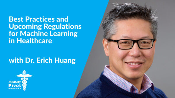 Best practices and upcoming regulations for machine learning in healthcare with Dr. Erich Huang