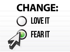 love change fear change